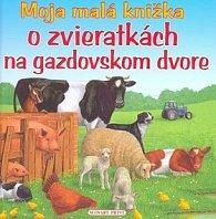 Moja malá knižka o zvieratkách na gazdovskom dvore
