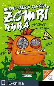 Moje velká tlustá zombí ryba – Zpackaný pokus (E-KNIHA)