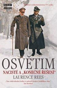 """Osvětim - Nacisté a """"konečné řešení"""""""