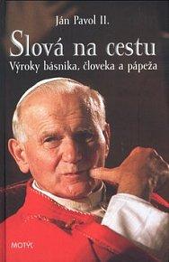 Ján Pavol II: Slová na cestu