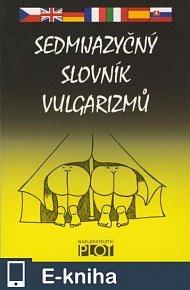 Sedmijazyčný slovník vulgarismů (E-KNIHA)