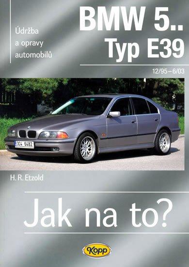 BMW 5.. -Typ E39 - 12/95–6/03 - Jak na to? 107 - Hans-Rüdiger Etzold
