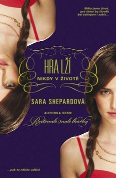 Hra lží 2 - Nikdy v životě - Sara Shepard