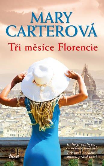 Ikar Tři měsíce Florencie - Carterová Mary