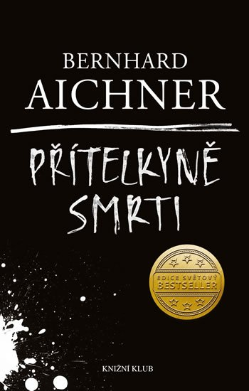 Přítelkyně smrti - Bernhard Aichner