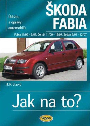 Škoda Fabia 11/99 - 12/07 - Jak na to? 75. - 4. vydání - Hans-Rüdiger Etzold