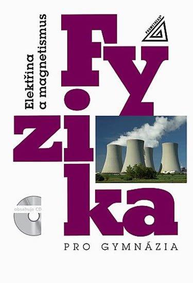 Fyzika pro gymnázia: Elektřina a magnetismus - Náhled učebnice