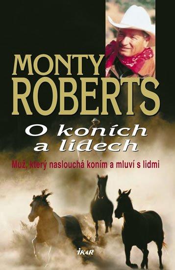 O koních a lidech - Muž, který naslouchá koním a mluví s lidmi - Monty Roberts