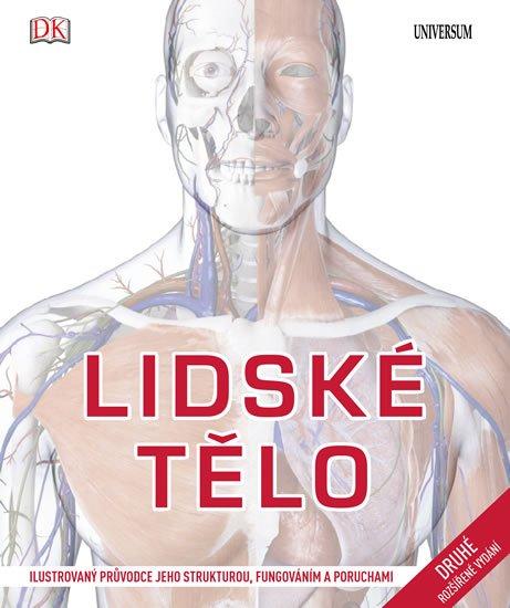 Lidské tělo - Ilustrovaný průvodce jeho strukturou, fungováním a poruchami - Steve Parker