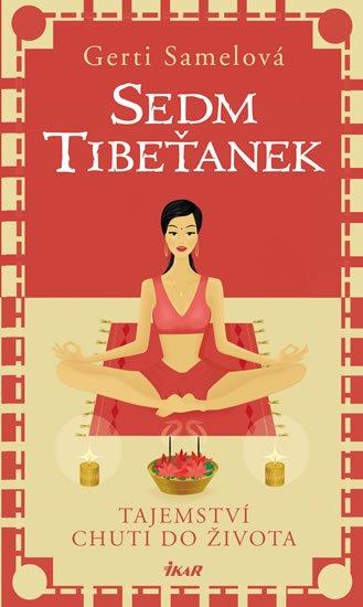 Sedm Tibeťanek - Tajemství chuti do života - Gerti SAMEL