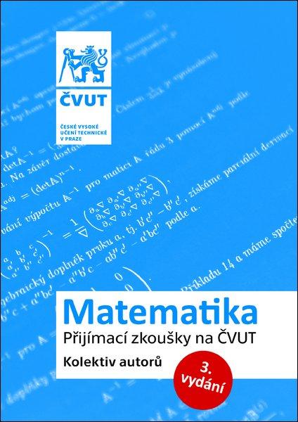 Matematika. Přijímací zkoušky na ČVUT - Jiří Zika
